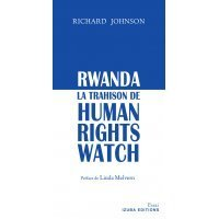 Rwanda : La Trahison de Human Rights Watch
